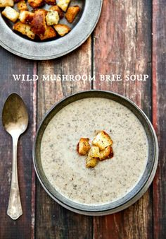 Wild Mushroom Brie Soup - this is the BEST mushroom soup you will ever taste!