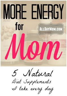 More Energy for Mom! The 5 natural diet supplements I use every day at All Day Mom: Magnesium, Vitamin C, Castor Oil, Probiotics, Fish Oil