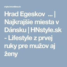 Hrad Egeskov ... | Najkrajšie miesta v Dánsku | HNstyle.sk - Lifestyle z prvej ruky pre mužov aj ženy