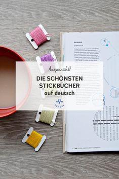 Die schönsten Stickbücher auf deutsch #sticken Tricks, Recipes, Modern Embroidery, Book Recommendations, Deutsch, Recipies, Ripped Recipes, Recipe
