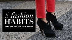 5 Fashion Habits That Are Bad For YourHealth   StyleCaster