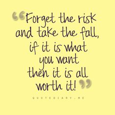 Forget the risk and take the fall, if it is what you want then it is all worth it!