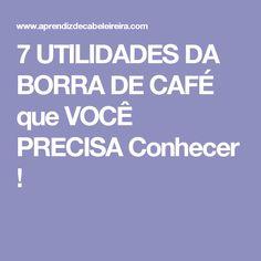 7 UTILIDADES DA BORRA DE CAFÉ que VOCÊ PRECISA Conhecer !