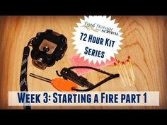 Food Storage and Survival – 72 Hour Kit Series Week Fire and Heat 72 Hour Emergency Kit, 72 Hour Kits, Emergency Preparedness, Survival Kit, Disaster Kits, Survival Videos, Light My Fire, 72 Hours, Fire Starters