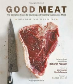 Good Meat: The Complete Guide to Sourcing and Cooking Sustainable Meat. $27