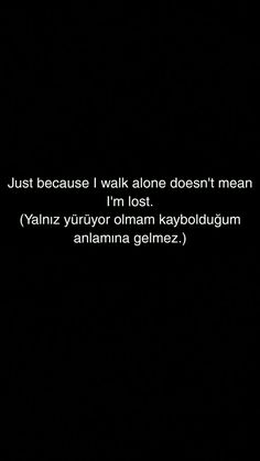 Poetry Quotes, Words Quotes, Wise Words, English Words, English Quotes, Turkish Lessons, Walk Alone, Learn Turkish Language, Silent Words