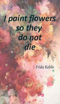 Excellent Pieces Of Advice Every Artist Should Remember Get inspired with these quotes from famous artists. And I practice law so society remains just.Get inspired with these quotes from famous artists. And I practice law so society remains just. Great Quotes, Quotes To Live By, Me Quotes, Inspirational Quotes, Art Qoutes, Quotes On Art, Wisdom Quotes, Quotes About Art, Frida Quotes