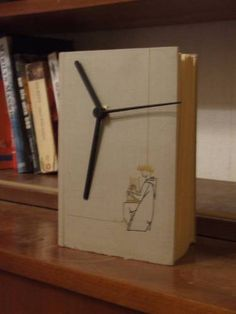 Book clock - find a cool book and make it into a clock, especially if the cover's good but the pages are not.
