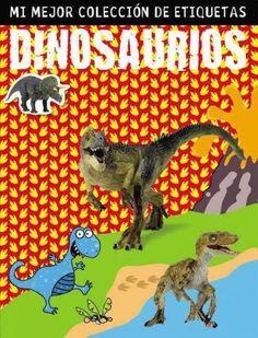 Dinosaurios / Dinosaurs: Mi mejor coleccion de etiquetas / My Best Collection of Stickers
