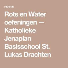 Rots en Water oefeningen — Katholieke Jenaplan Basisschool St. Lukas Drachten
