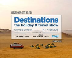 Come and see us at the Destinations Travel Show at Olympia London between 4th-7th February