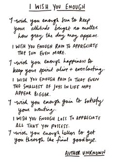 I wish you enough. #love