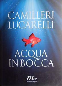 Acqua in bocca - A. Camilleri, C. Lucarelli