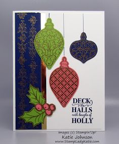 """The ornaments on this card really """"pop"""" when gold embossed on bright cardstock. Featuring Stampin'Up!'s Christmas is Gleaming stamp set with holly leaves and holly berry accents. Also featuring the Gleaming Ornaments Punch pack by stampinup."""