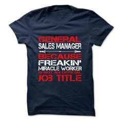 General Sales Manager Tshirt and Hoodie - #gift for teens #gift for men. General Sales Manager Tshirt and Hoodie, gift table,house warming gift. WANT THIS =>...