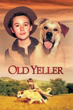 Old Yeller 1957: A boy brings a yellow dog home. The dog loves the family as much as they love him, but can the love last?
