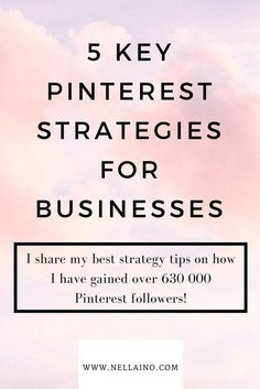 Pinterest for busine Pinterest for business expert best tips for businesses: 5 key Pinterest strategies. Learn how to gain more impressions followers and connection with your audience. #nellaino #pinteresttips #socialmediamarketing #pinterestexpert #pintereststrategist #pinterestcoach #pinterestmarketing #socialmediatips #strategies