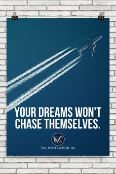 YOUR DREAMS WON'T CHASE THEMSELVES | Poster – PutMotivationOn Follow all our motivational and inspirational quotes. Follow the link to Get our Motivational and Inspirational Apparel and Home Décor. #quote #quotes #qotd #quoteoftheday #motivation #inspiredaily #inspiration #entrepreneurship #goals #dreams #hustle #grind #successquotes #businessquotes #lifestyle #success #fitness #businessman #businessWoman #Inspirational