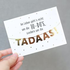 """glitter postcard """"TADA"""" You can& do it in life . - Glitter postcard """"TADA"""" Life is not about the TO-DOs, but about the TA - It's Your Birthday, Birthday Cards, Witty Quotes, Leadership Quotes, True Words, Birthday Quotes, Letter Board, Letters, Hand Lettering"""