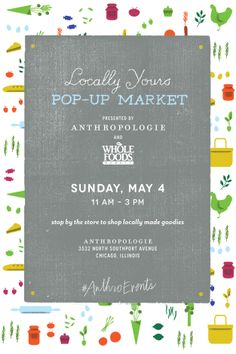 Join FarmedHere at Anthropologie for the Locally Yours Pop-Up Market - Sunday, May - 3532 North Southport Avenue, Chicago, IL Kennett Square, Pop Up Market, Craft Markets, Pop Up Shops, Southport, Special Events, Whole Food Recipes, Projects To Try