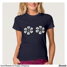 Love Flowers T Shirt