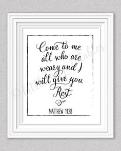 Come to me all you who are weary, Bible verse printable, Matthew 11:28, wall art, inspirational print, instant download, black and white