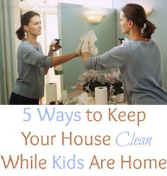 How to keep your house clean while the kids are home. Now that kids are home from school for the Summer it's time to pull out this list!