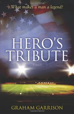 Hero's Tribute: A Novel by Graham Garrison,http://www.amazon.com/dp/0825426855/ref=cm_sw_r_pi_dp_LGrnsb0Q0GK9222G