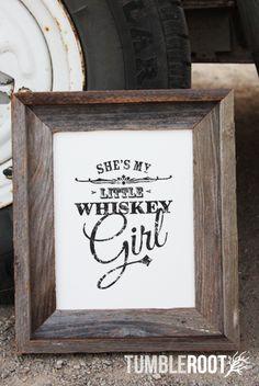 """""""She's my little whiskey girl"""""""