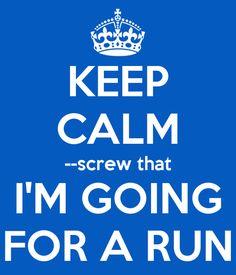 Keep calm, go for a run!