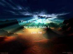 Selah -- You raise me up