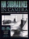 HM Submarines in Camera, 1901-1996