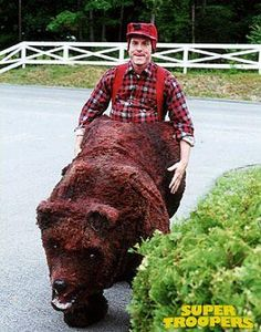 Hehehe Super Troopers 'Bear F**ker' costume , i can never get enough of this movie