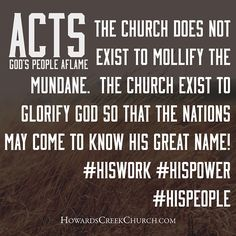 howardscreekchurch's photo on Instagram the church does not exist to mollify the mundane quotes book of acts sermon series acts 1November 9th!! #HisPower #HisPeople #HisWork #ItsTimeToChange #highcountry #boonenc #boone #GodsPeopleAflame