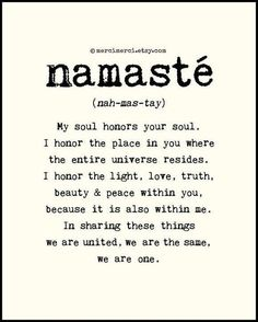 Namaste. @Courtney Baker Baker Clark this is for you!