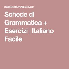 Schede di Grammatica + Esercizi | Italiano Facile