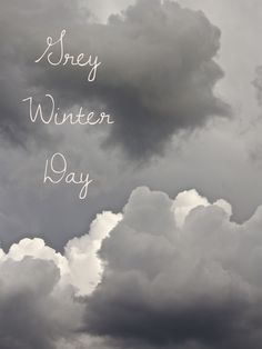 Grey winter - in case you prefer this spelling!