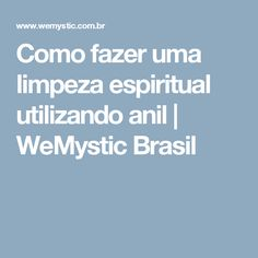 Como fazer uma limpeza espiritual utilizando anil | WeMystic Brasil