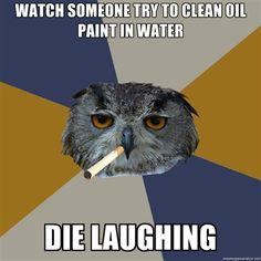 Words cannot describe how much I love the Art Student Owl Meme.