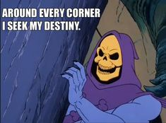 skeletor is wise Skeletor Quotes, 1980s Childhood, Inspirational Words Of Wisdom, 90s Cartoons, My Destiny, Funny Comics, Laugh Out Loud, Cool Words, Affirmations