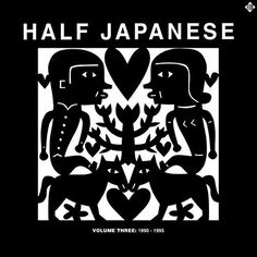 Half Japanese - Volume Three: 1990-1995 on Limited Edition 3LP Box Set TBA