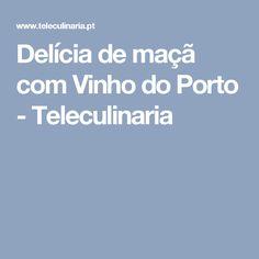 Delícia de maçã com Vinho do Porto - Teleculinaria