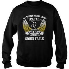 Sioux Falls Shirts All Women Are Created Equal but Only the Best Born in Sioux Falls Tshirts Guys ladies tees Hoodie Sweat Vneck Shirt for women  #gift #ideas #Popular #Everything #Videos #Shop #Animals #pets #Architecture #Art #Cars #motorcycles #Celebrities #DIY #crafts #Design #Education #Entertainment #Food #drink #Gardening #Geek #Hair #beauty #Health #fitness #History #Holidays #events #Home decor #Humor #Illustrations #posters #Kids #parenting #Men #Outdoors #Photography #Products…