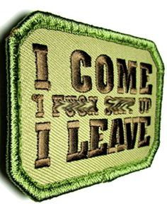 """[Single Count] Custom, Cool & Awesome {3"""" x 2"""" Inches} Rectangle Military US Armed Forces I Come I F**k S**t Up I Leave Text (SWAT Type) Velcro Patch """"Green & Brown"""" mySimple Products http://www.amazon.com/dp/B016YVZNCI/ref=cm_sw_r_pi_dp_PiLXwb0QYK8G0"""