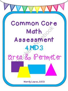 Common Core Math Assessment: 4.MD.3 Area & Perimeter product from The-4th-Grade-Journey on TeachersNotebook.com