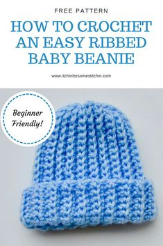 Ribbed Baby Beanie - Free Pattern for a super simple baby beanie that's also super beginner friendly!  Worked flat and then stitched together so it's perfect for those who may struggle with crocheting in the round.  #freepattern #babybeanie #thingstocrochet #crochetbeginner #howto #crochetinspiration #baby #crochetbaby