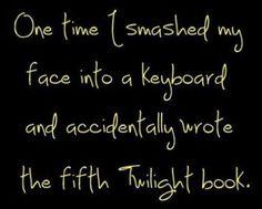 Twilight... hahaaa... XD