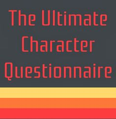 Sir Writesalot | Laura Mizvaria : Ultimate Character Questionnaire