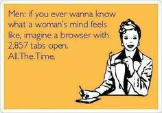 What a womans mind feels like!