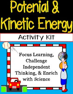 Potential and Kinetic Energy Activity Kit is a fun, interactive way for students to learn, while integrating science and ELA! Make learning without a textbook motivating and exciting for students!Included in this kit you will find:-Energy Menu (keeps students independent learning focused with 6 activity choices)-Energy Pamphlet (copy back to back to create pamphlet for recording research)-Energy Card Sort (16 images to sort as potential or kinetic energy)-Energy Posters (potential and…
